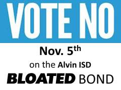 Vote NO on Alvin ISD Bloated Bond