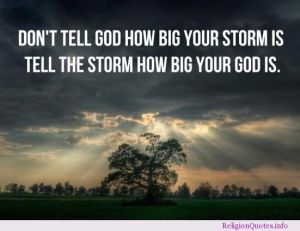 don't tell god how big your storm is